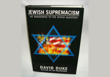"""Exposing the Real Racists: A Review of Dr Duke's """"Jewish Supremacism"""""""