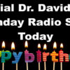 Special Dr David Duke Birthday Show With Mark Collett, Dr Slattery & Dr Duke – The Revolution Begins With Each of Us Personally!