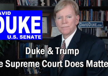 Trump & Duke – The Supreme Court Does Matter! New Video!