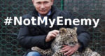 Tell the Pussy Hawks to back off of Russia: #NotMyEnemy