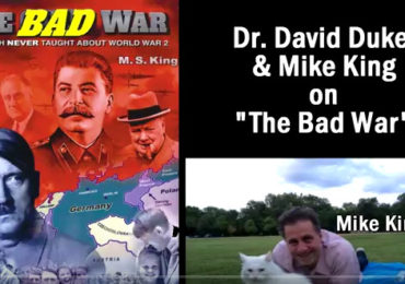 New Video! WW2 The Bad War – Dr David Duke and Mike King