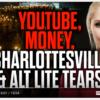 YouTube, Money, Charlottesville & the Alt Lite — New Mark Collett Video