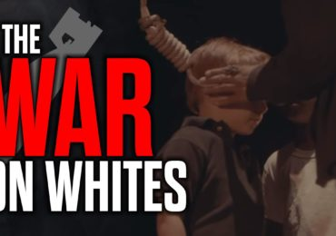 The War on Whites – EXPOSING the Plan for White Genocide