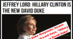 "David Duke Responds: Insane Jeffrey Cuck-Lord Says, ""Hillary Clinton is the New David Duke"""