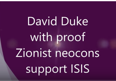 David Duke with proof Zionist neocons support ISIS
