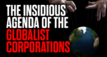 Mark Collett Video: The Insidious Agenda of the Globalist Corporations