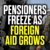 Pensioners Freeze as Foreign Aid Grows — New Mark Collett Video
