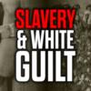 Slavery: An Instrument of White Guilt — Mark Collett Video