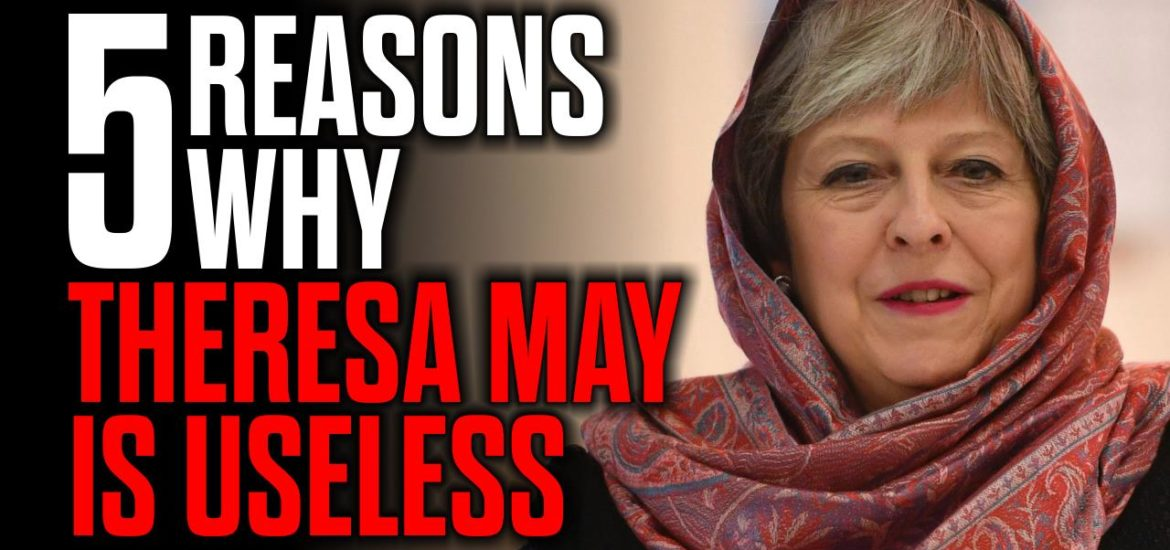 5 Reasons Why Theresa May is Totally Useless — New Mark Collett video