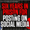 Six Years in Prison for Posting on Social Media
