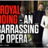 The Royal Wedding – An Embarrassing Soap Opera: New Mark Collett Video
