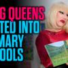 Drag Queens Invited into British Primary Schools