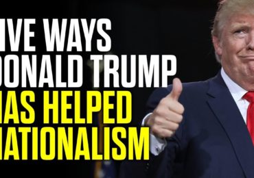 Five Ways Donald Trump has Helped Nationalism — New Mark Collett Video