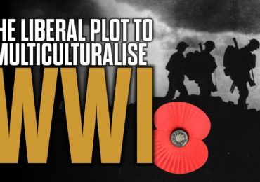 The Liberal Plot to Multiculturalise World War One — New Mark Collett Video