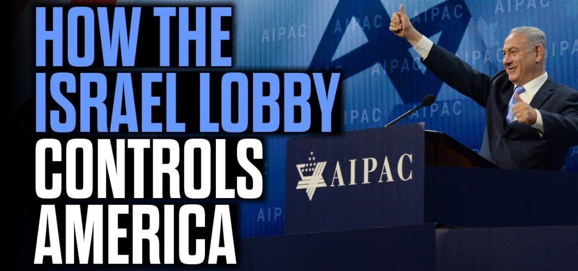 How the Israel Lobby Controls America