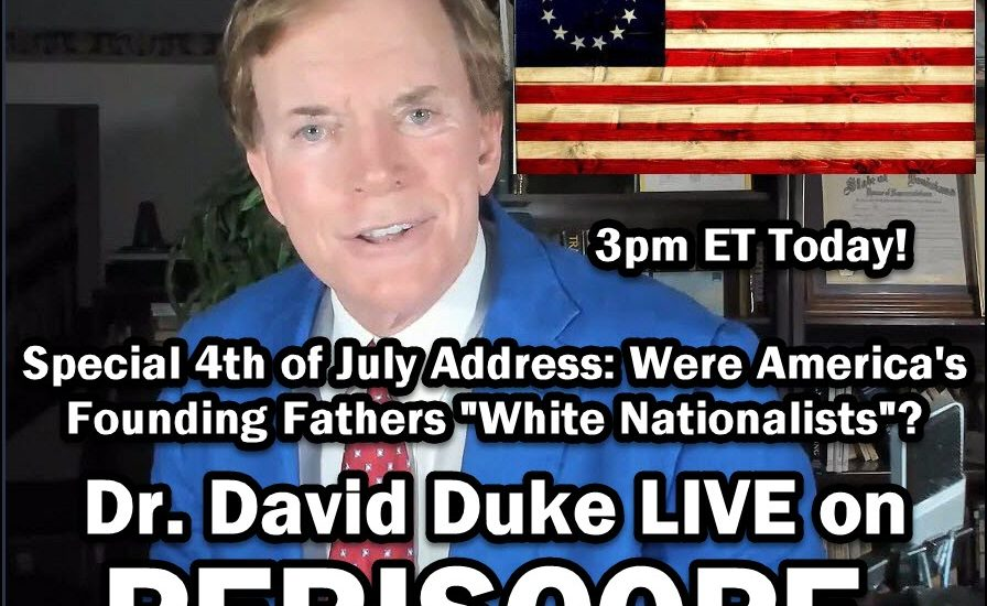 Dr David Duke Live 4th of July Periscope at 3PM ET Twitter @DrDavidDuke